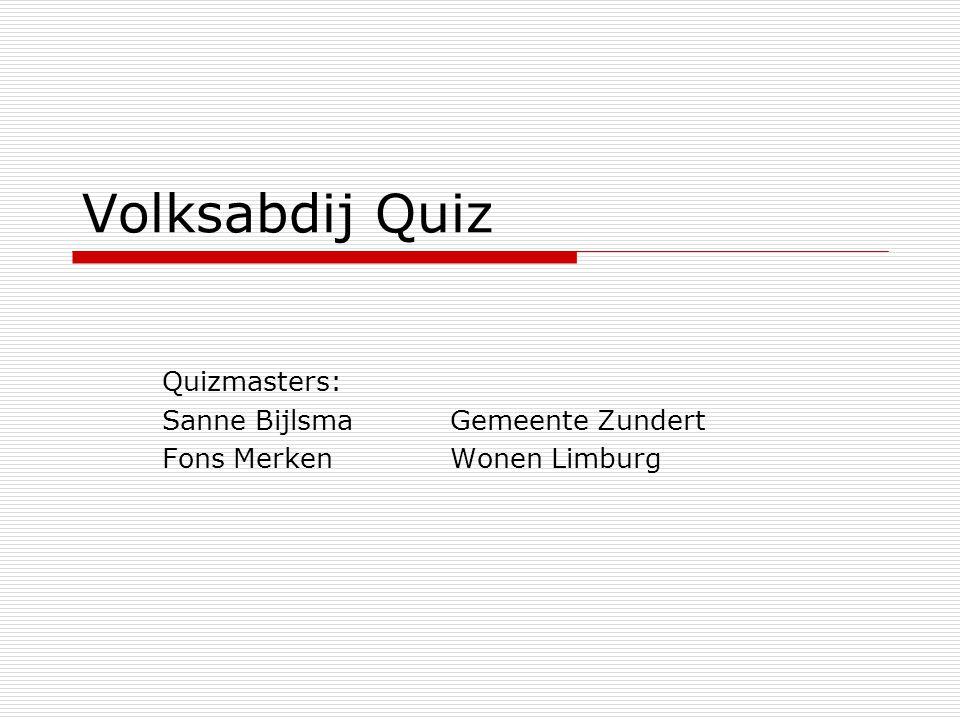Volksabdij Quiz Quizmasters: Sanne Bijlsma Gemeente Zundert Fons Merken Wonen Limburg