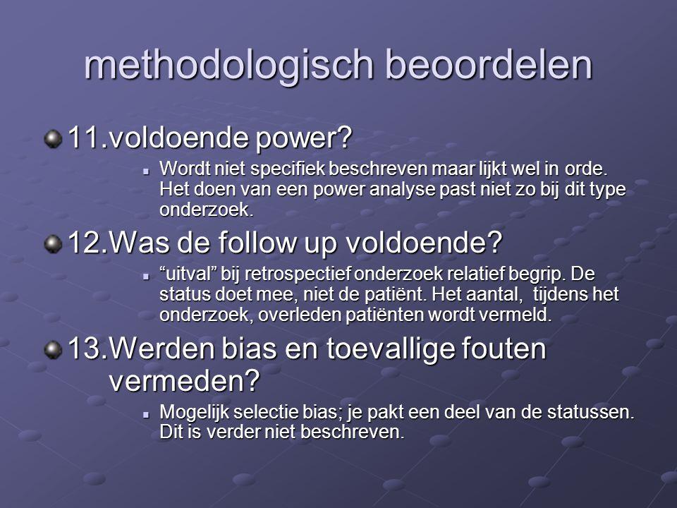 methodologisch beoordelen 11.voldoende power? Wordt niet specifiek beschreven maar lijkt wel in orde. Het doen van een power analyse past niet zo bij