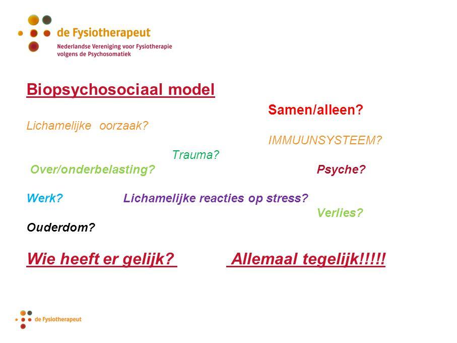 Biopsychosociaal model Samen/alleen? Lichamelijke oorzaak? IMMUUNSYSTEEM? Trauma? Over/onderbelasting? Psyche? Werk?Lichamelijke reacties op stress? V