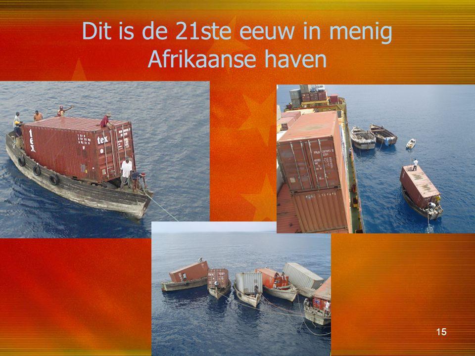 15 Dit is de 21ste eeuw in menig Afrikaanse haven