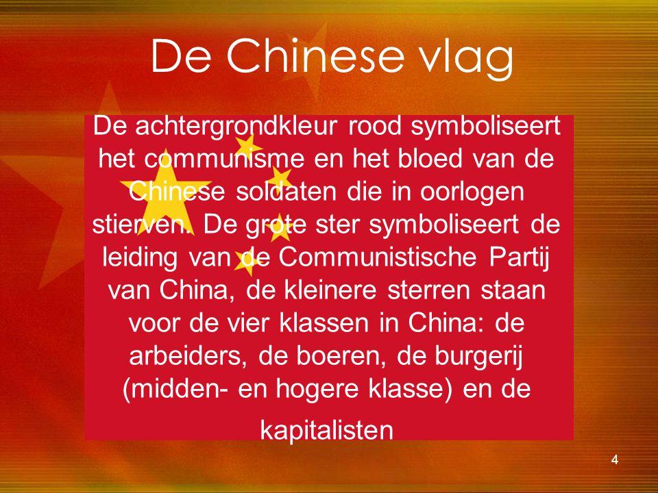 4 De achtergrondkleur rood symboliseert het communisme en het bloed van de Chinese soldaten die in oorlogen stierven. De grote ster symboliseert de le