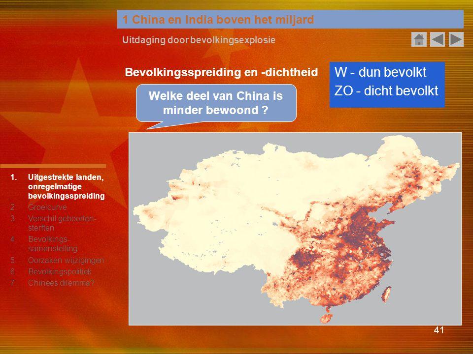 41 1 China en India boven het miljard Uitdaging door bevolkingsexplosie W - dun bevolkt ZO - dicht bevolkt Bevolkingsspreiding en -dichtheid Welke dee