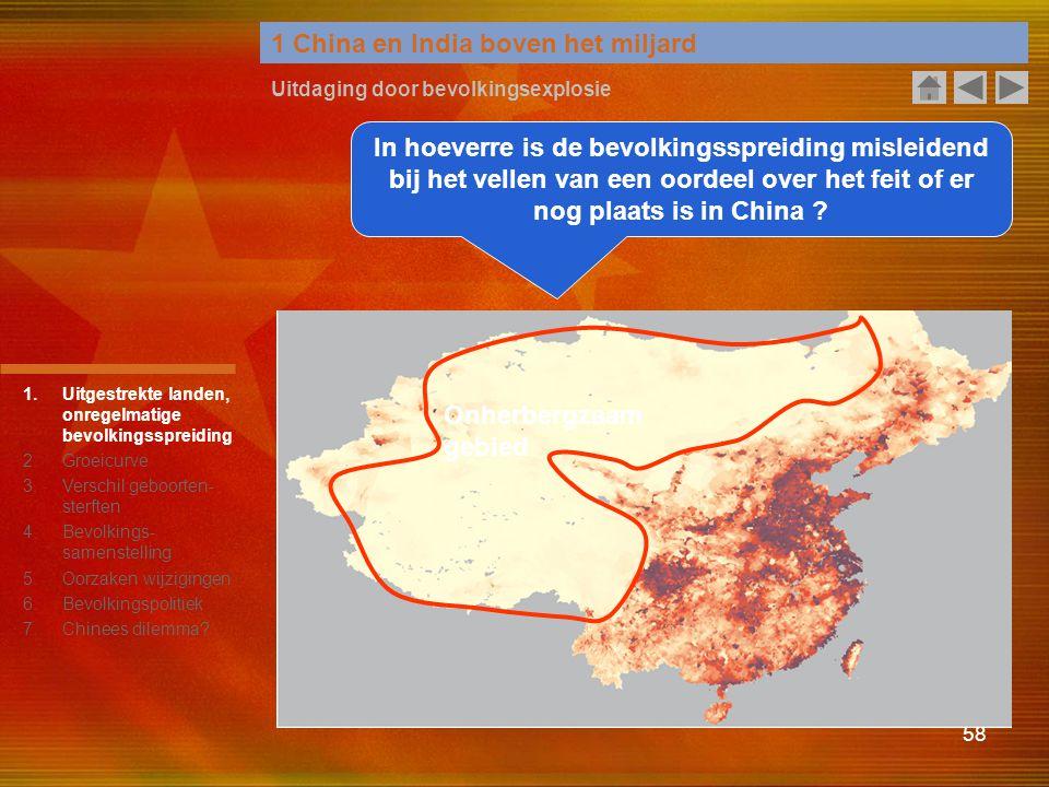 58 1 China en India boven het miljard Uitdaging door bevolkingsexplosie In hoeverre is de bevolkingsspreiding misleidend bij het vellen van een oordee