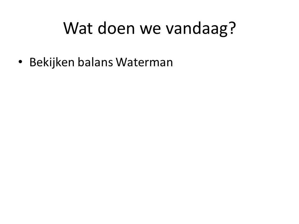 Wat doen we vandaag? Bekijken balans Waterman Werken met rubrieken en coderingen