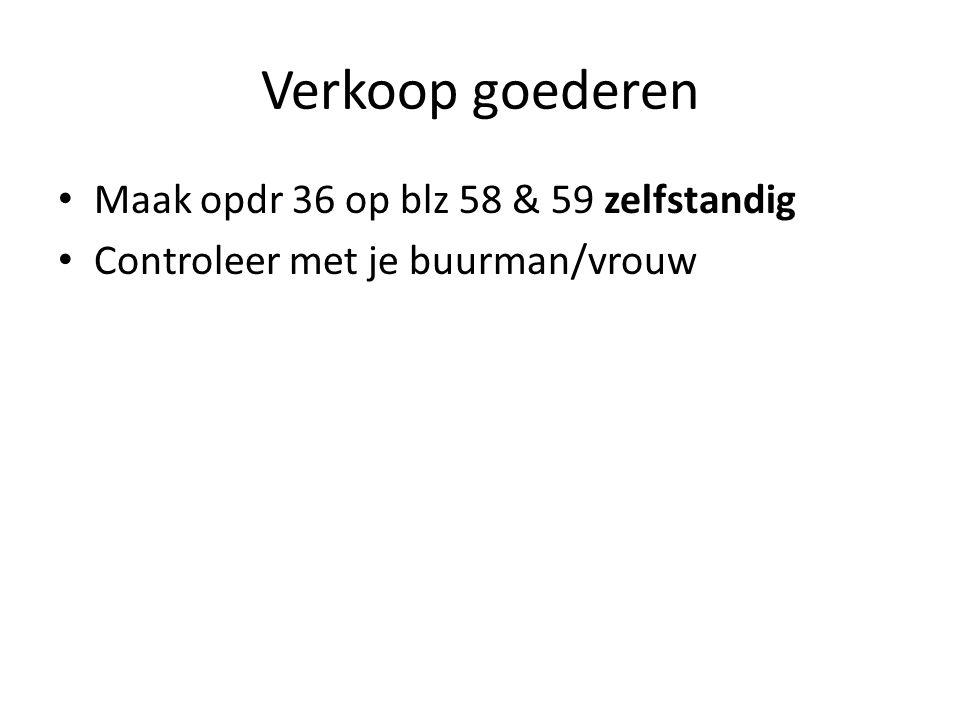 Verkoop van goederen Boekingsstuk: Vb 1206 Rek.DebetCredit Blz 58 Verkoopbon
