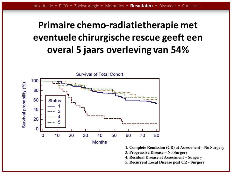 Introductie PICO Zoekstrategie Methodes Resultaten Discussie Conclusie Primaire chemo-radiatietherapie met eventuele chirurgische rescue geeft een ove