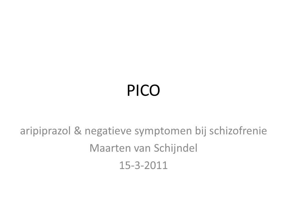 PICO aripiprazol & negatieve symptomen bij schizofrenie Maarten van Schijndel 15-3-2011