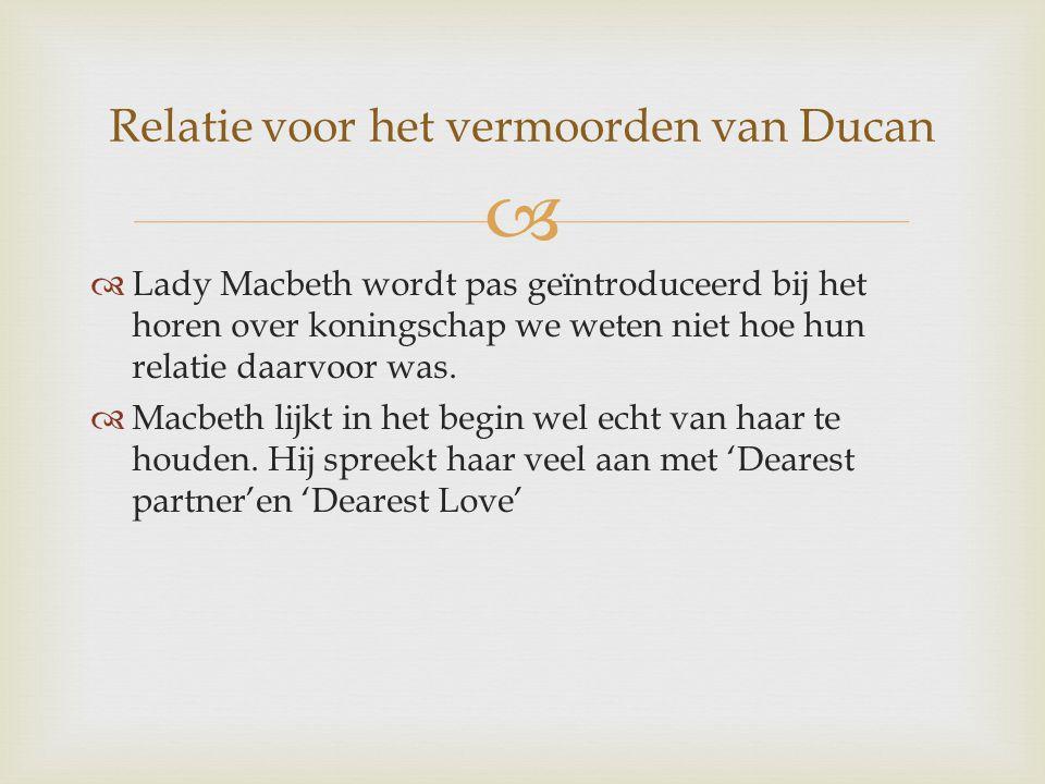   Lady Macbeth heeft de broek aan in hun relatie.