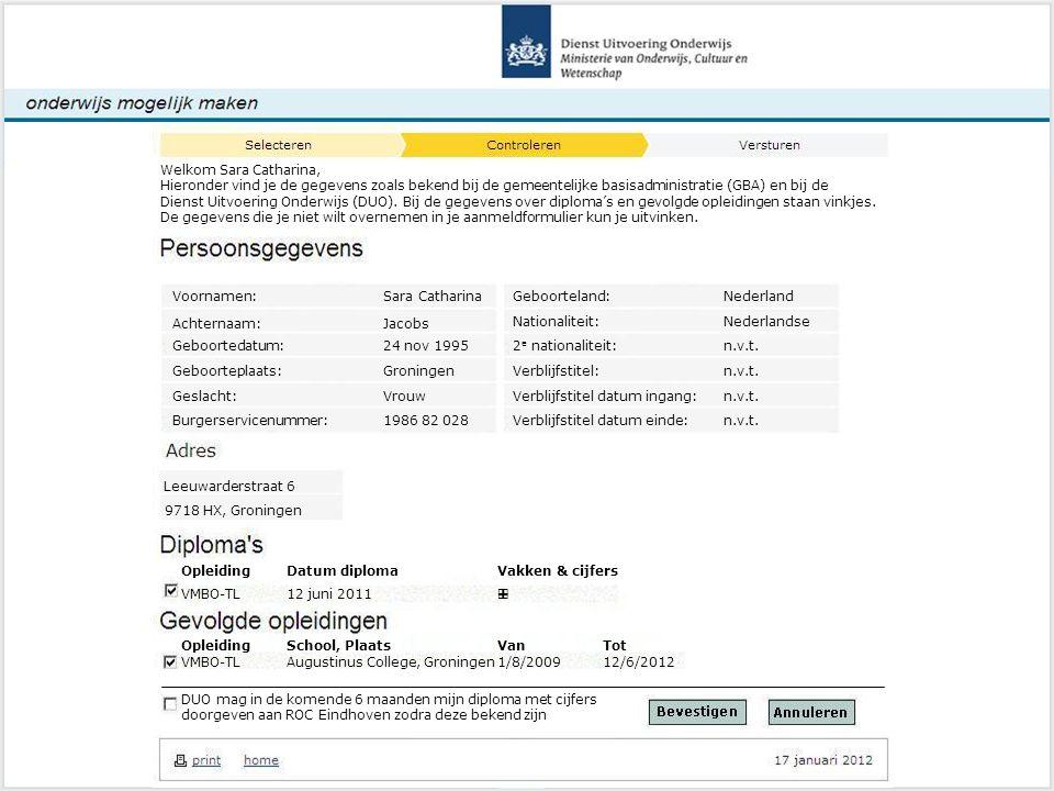 Controleren om Welkom Sara Catharina, Hieronder vind je de gegevens zoals bekend bij de gemeentelijke basisadministratie (GBA) en bij de Dienst Uitvoering Onderwijs (DUO).