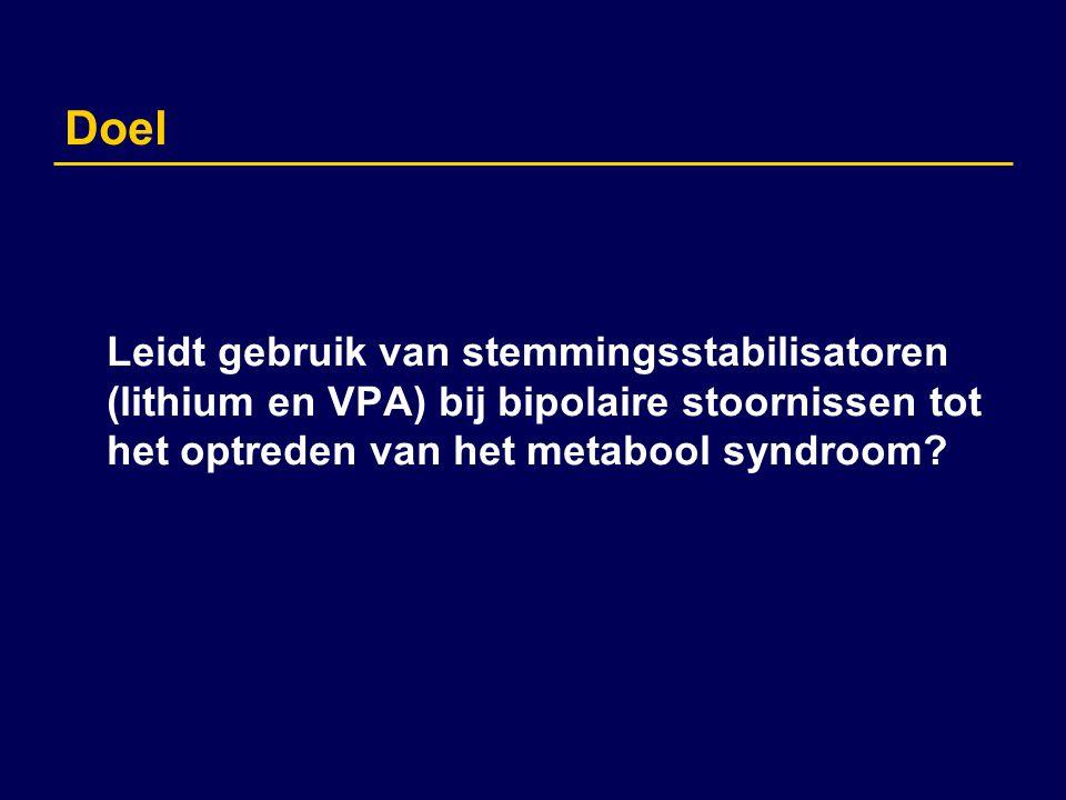 Doel Leidt gebruik van stemmingsstabilisatoren (lithium en VPA) bij bipolaire stoornissen tot het optreden van het metabool syndroom?