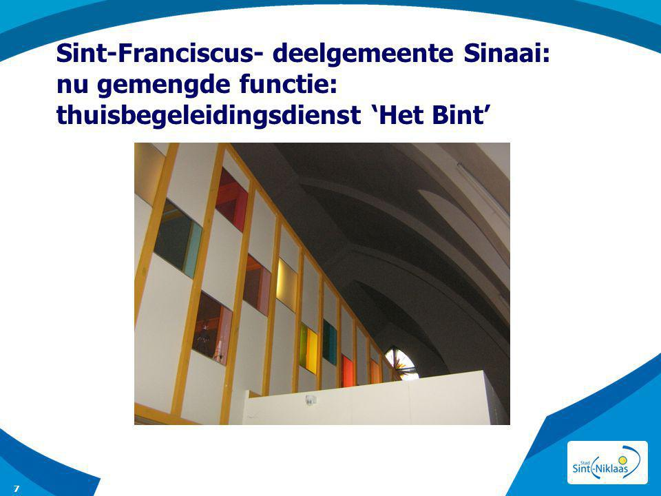 Sint-Franciscus- deelgemeente Sinaai: nu gemengde functie: thuisbegeleidingsdienst 'Het Bint' 7
