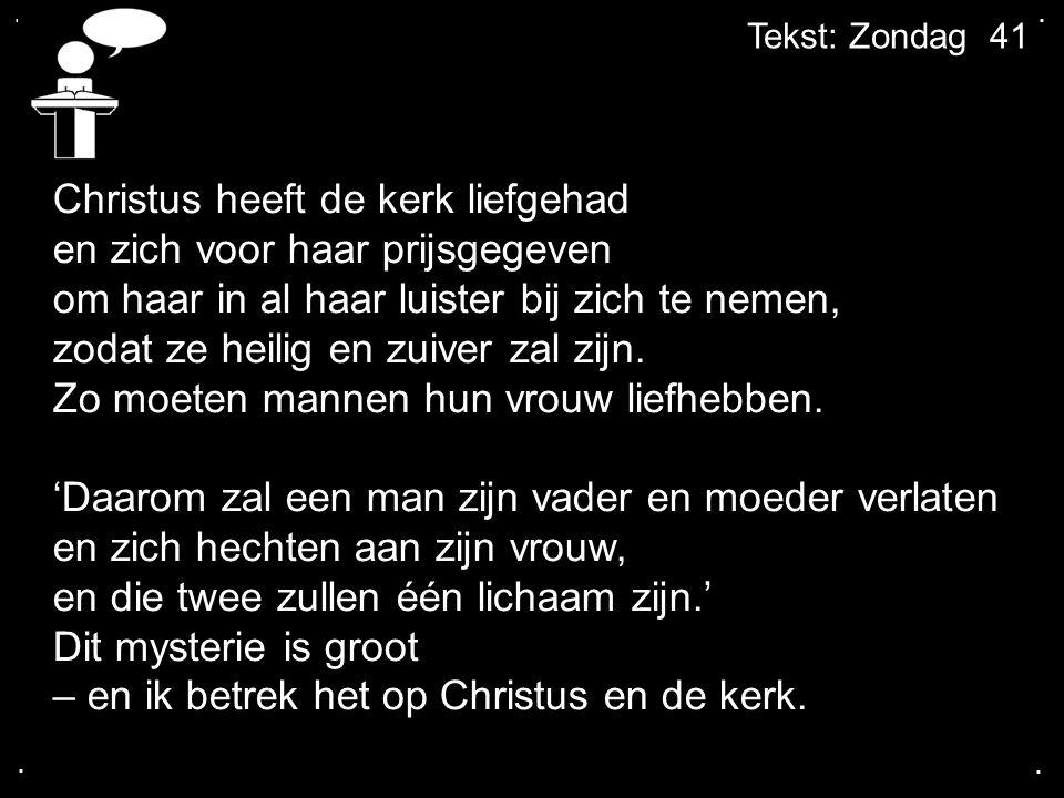 .... Tekst: Zondag 41 4. Christus liefde als voorbeeld voor mannen en vrouwen