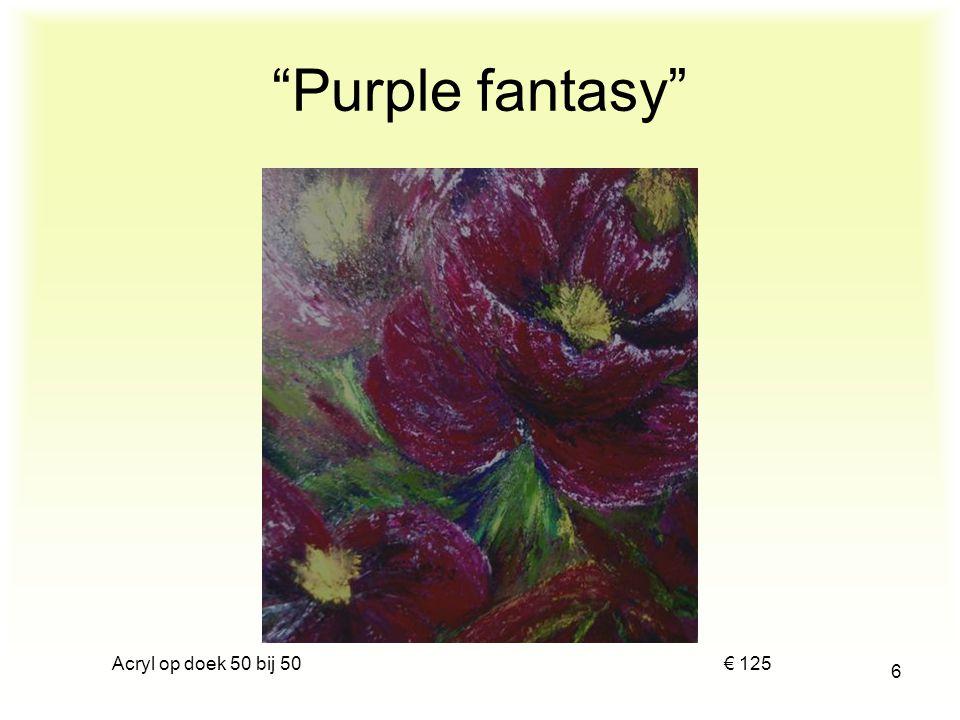 Acryl op doek 50 bij 50 € 125 6 Purple fantasy
