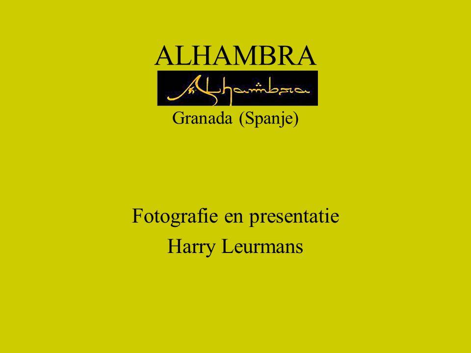ALHAMBRA Granada (Spanje) Fotografie en presentatie Harry Leurmans