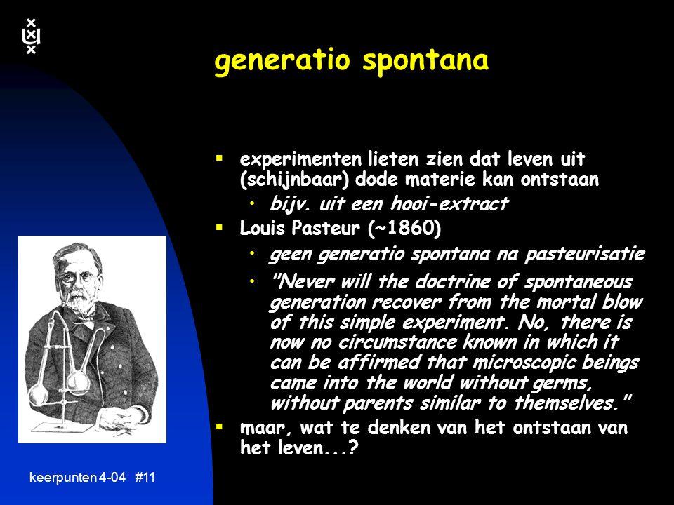 keerpunten 4-04 #10 visie op levende materie tot ~1900  vitalisme chemische reacties in levende materie heel anders dan in dode materie een 'levenskr