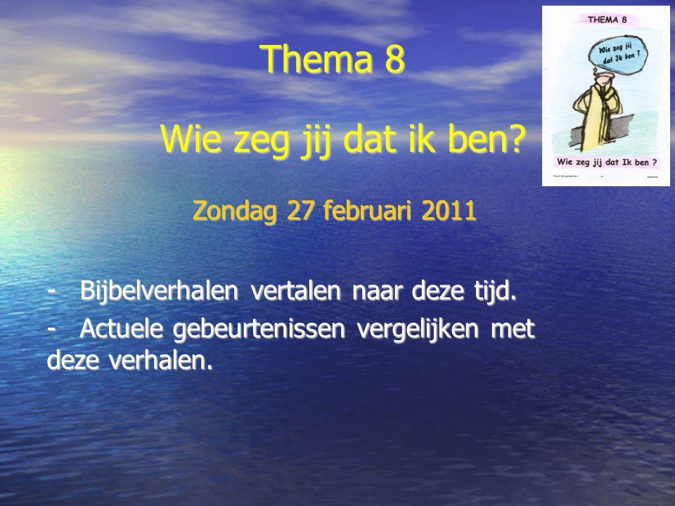 Thema 8 - Bijbelverhalen vertalen naar deze tijd.