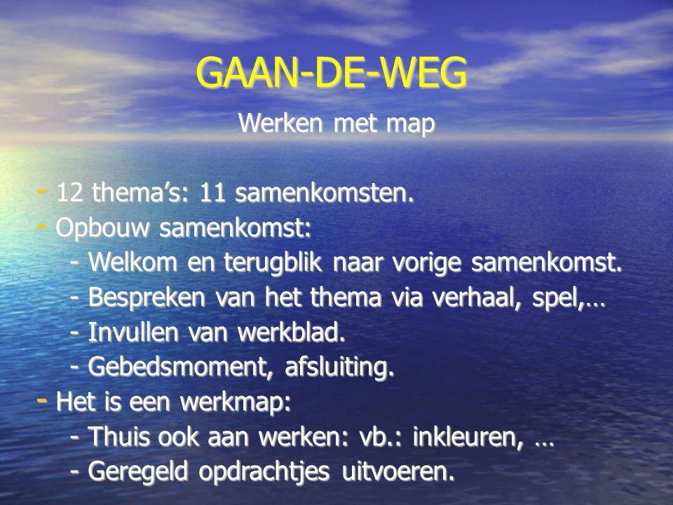 Werken met map - 12 thema's: 11 samenkomsten. - Opbouw samenkomst: - Welkom en terugblik naar vorige samenkomst. - Bespreken van het thema via verhaal