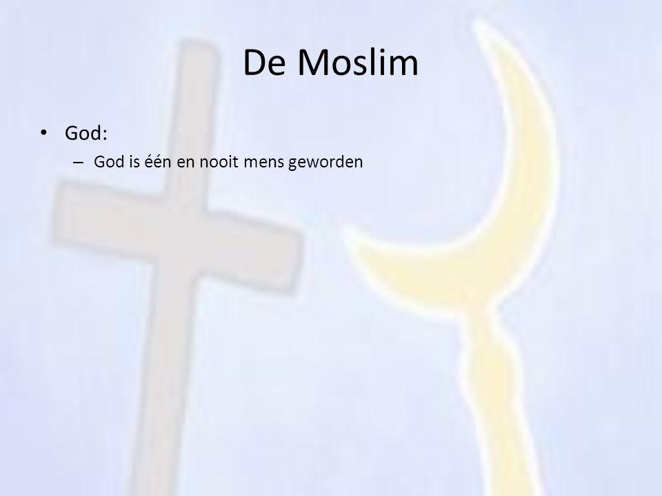 De Moslim God: – God is één en nooit mens geworden
