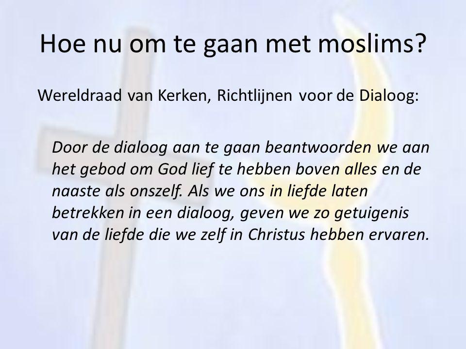 Hoe nu om te gaan met moslims? Wereldraad van Kerken, Richtlijnen voor de Dialoog: Door de dialoog aan te gaan beantwoorden we aan het gebod om God li