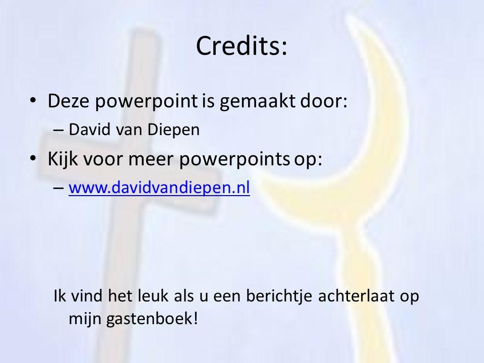 Credits: Deze powerpoint is gemaakt door: – David van Diepen Kijk voor meer powerpoints op: – www.davidvandiepen.nl www.davidvandiepen.nl Ik vind het