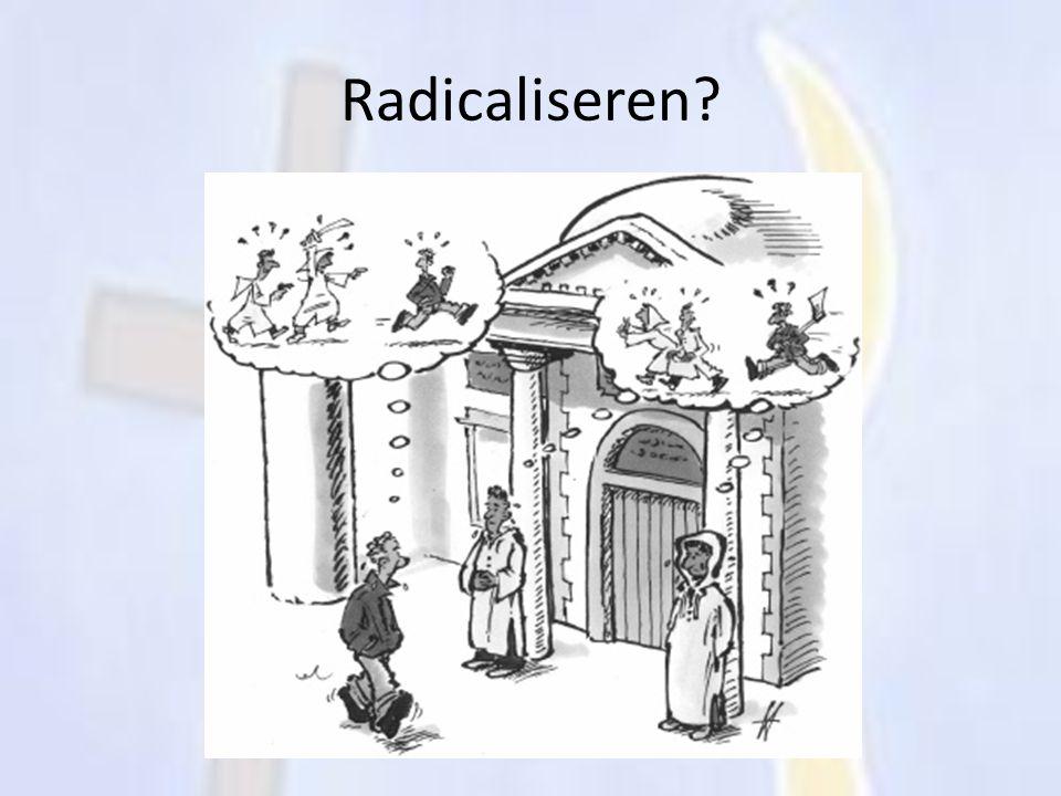 Radicaliseren?