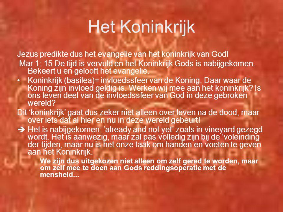 Het Koninkrijk Jezus predikte dus het evangelie van het koninkrijk van God! Mar 1: 15 De tijd is vervuld en het Koninkrijk Gods is nabijgekomen. Bekee