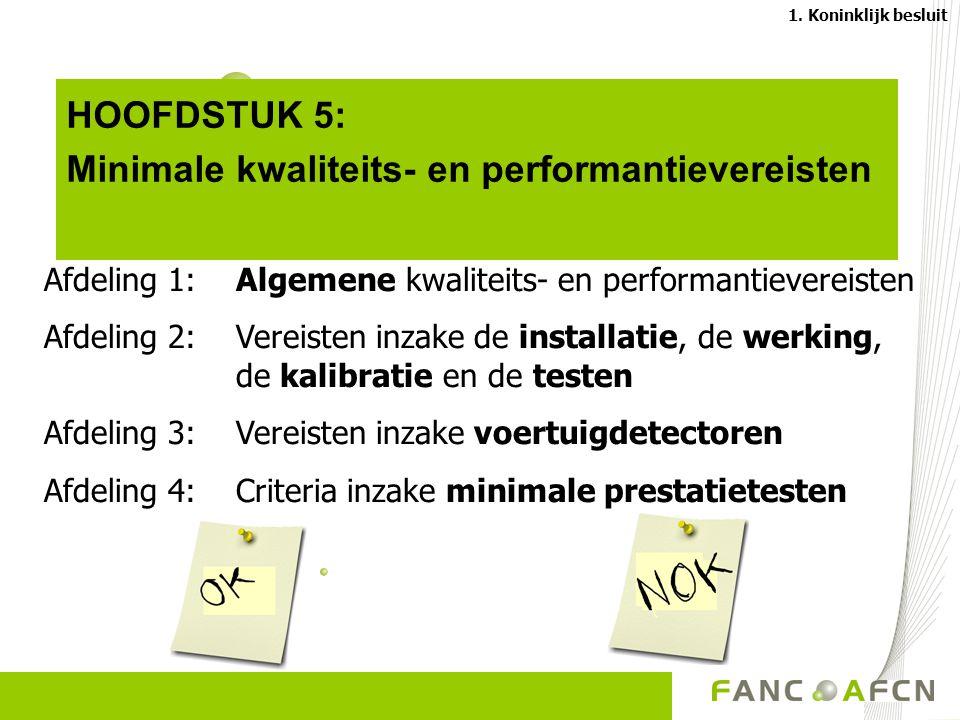 HOOFDSTUK 5: Minimale kwaliteits- en performantievereisten 1.