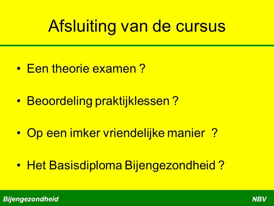 Afsluiting van de cursus Een theorie examen .Beoordeling praktijklessen .