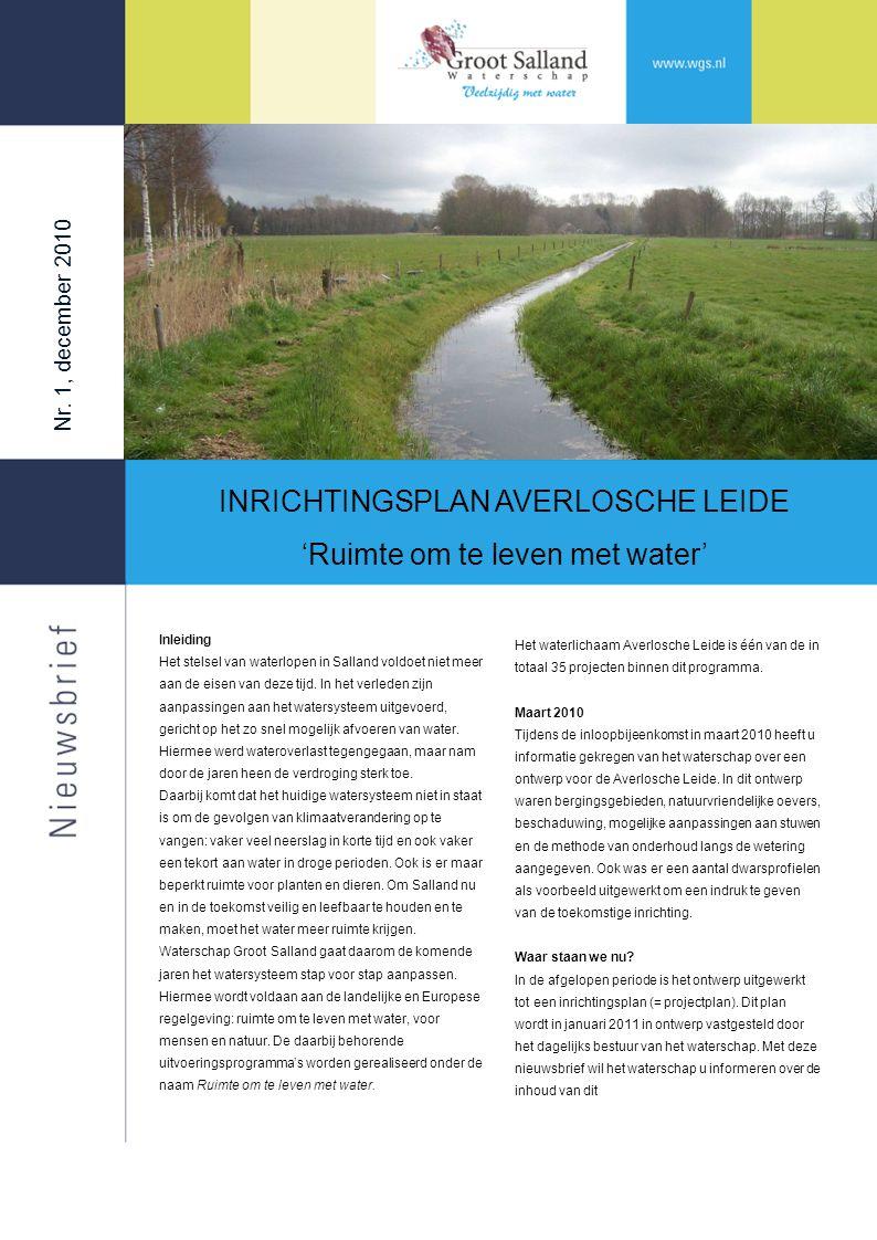 Nr. 1, december 2010 Inleiding Het stelsel van waterlopen in Salland voldoet niet meer aan de eisen van deze tijd. In het verleden zijn aanpassingen a