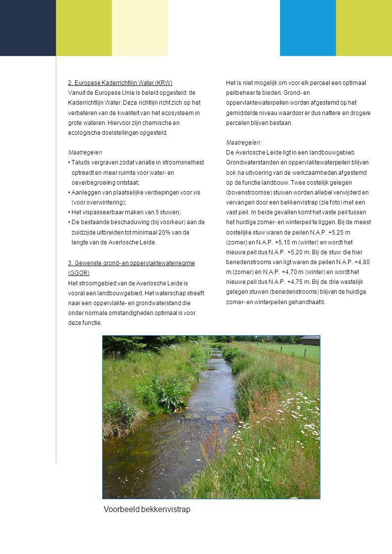 2. Europese Kaderrichtlijn Water (KRW) Vanuit de Europese Unie is beleid opgesteld: de Kaderrichtlijn Water. Deze richtlijn richt zich op het verbeter