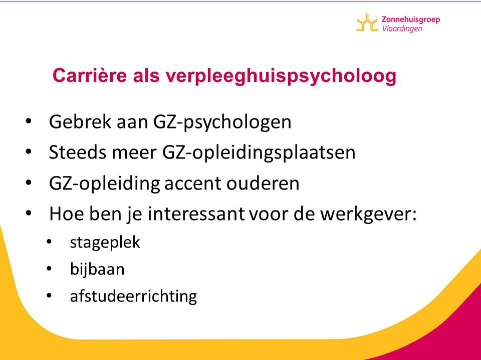 Carrière als verpleeghuispsycholoog Gebrek aan GZ-psychologen Steeds meer GZ-opleidingsplaatsen GZ-opleiding accent ouderen Hoe ben je interessant voo