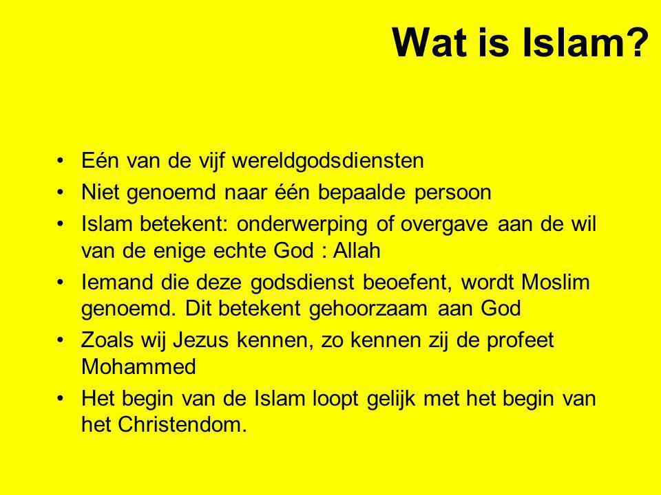 Wat is Islam? Eén van de vijf wereldgodsdiensten Niet genoemd naar één bepaalde persoon Islam betekent: onderwerping of overgave aan de wil van de eni