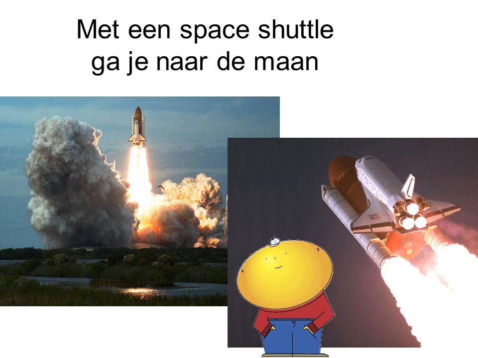 Met een space shuttle ga je naar de maan