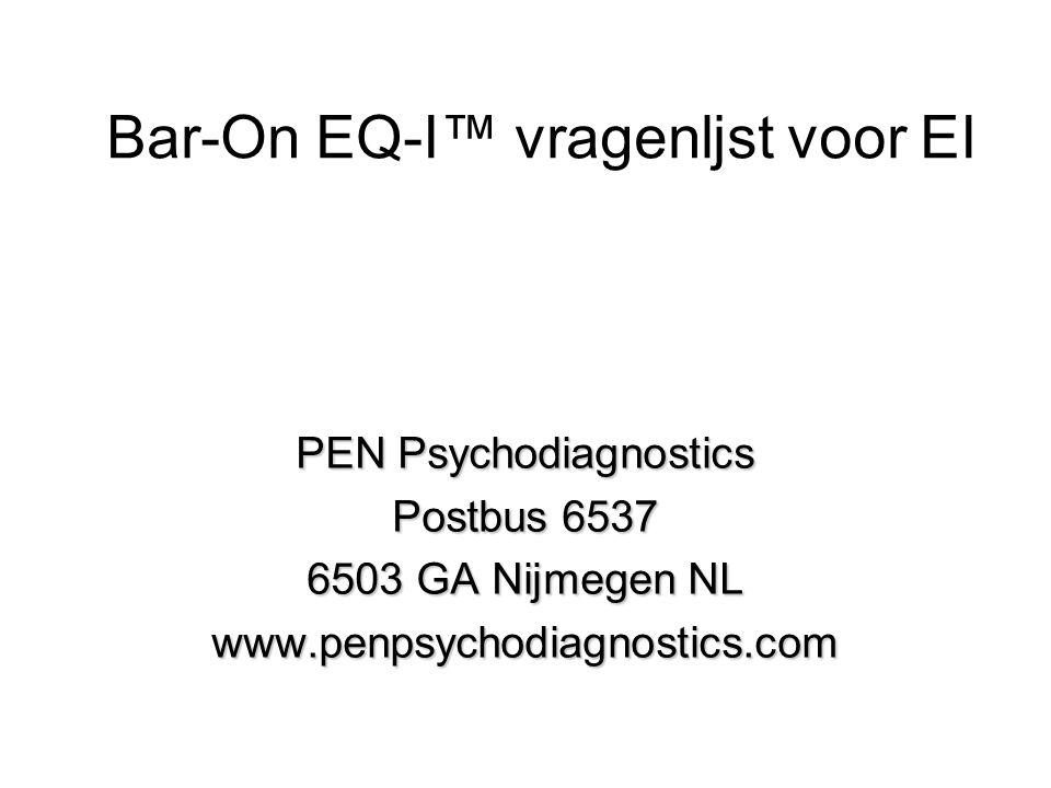 Bar-On EQ-I™ vragenljst voor EI PEN Psychodiagnostics Postbus 6537 6503 GA Nijmegen NL www.penpsychodiagnostics.com