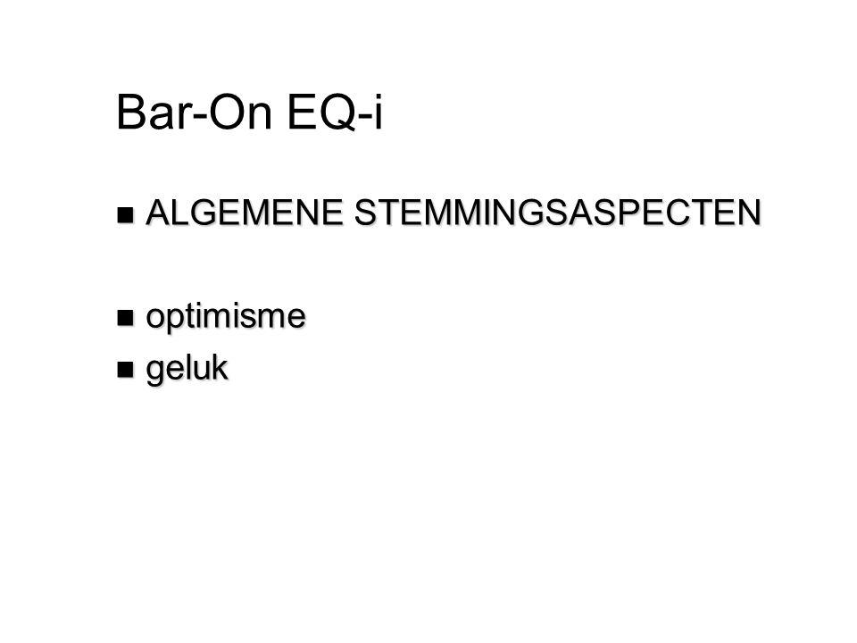 Bar-On EQ-i n ALGEMENE STEMMINGSASPECTEN n optimisme n geluk