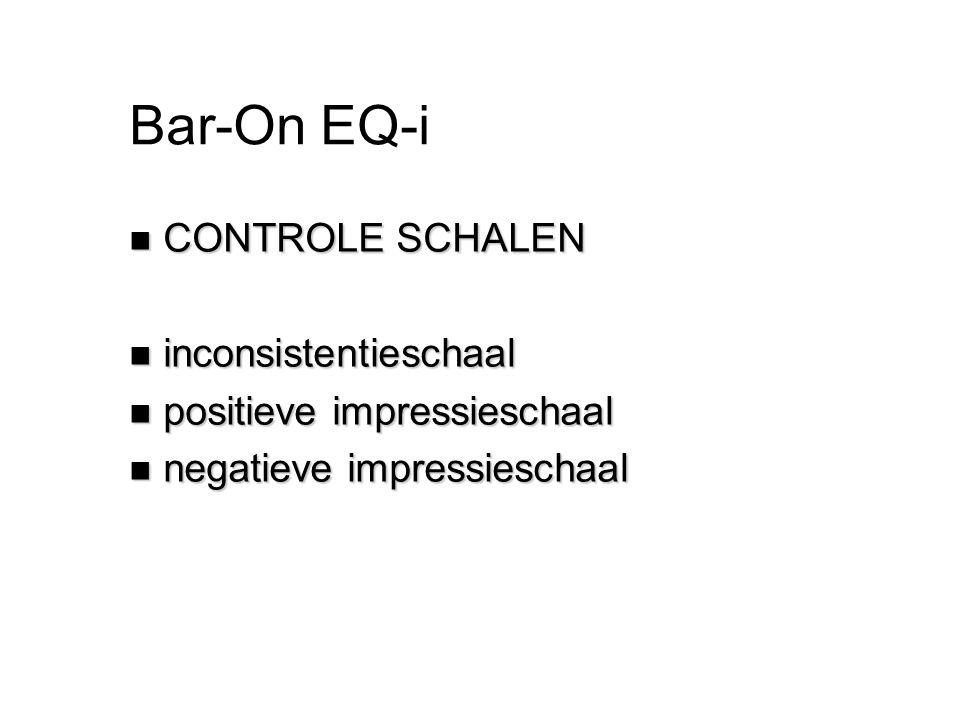 Bar-On EQ-i n CONTROLE SCHALEN n inconsistentieschaal n positieve impressieschaal n negatieve impressieschaal