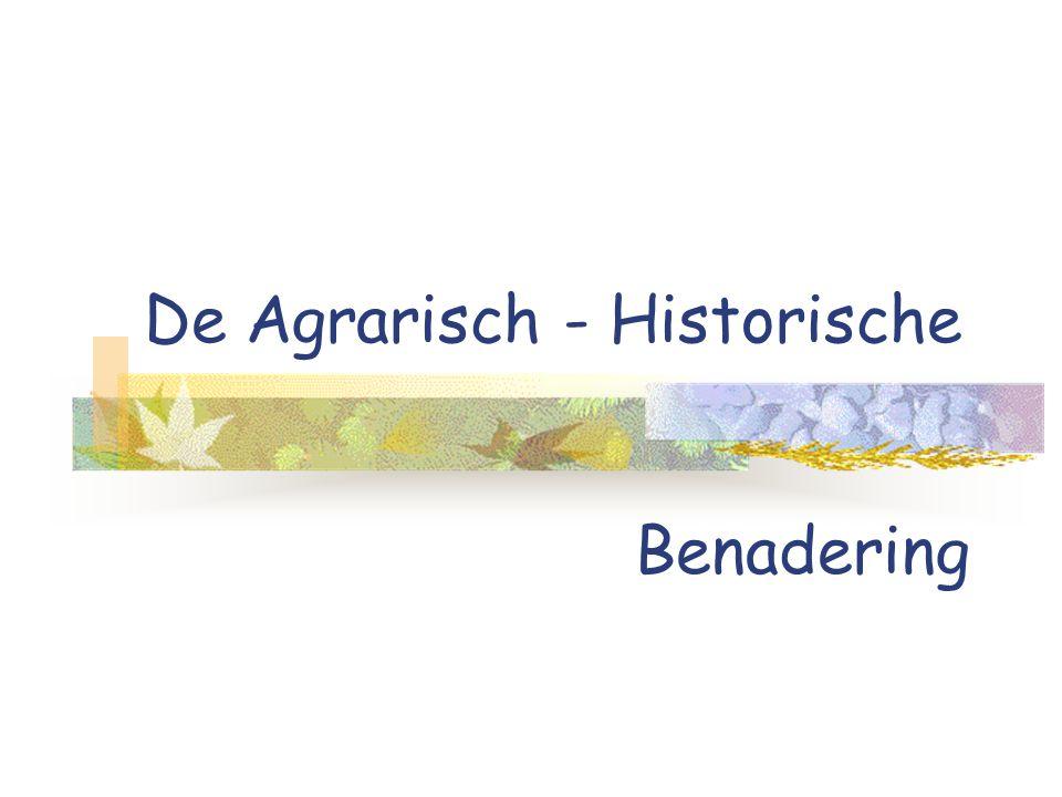 De Agrarisch - Historische Benadering