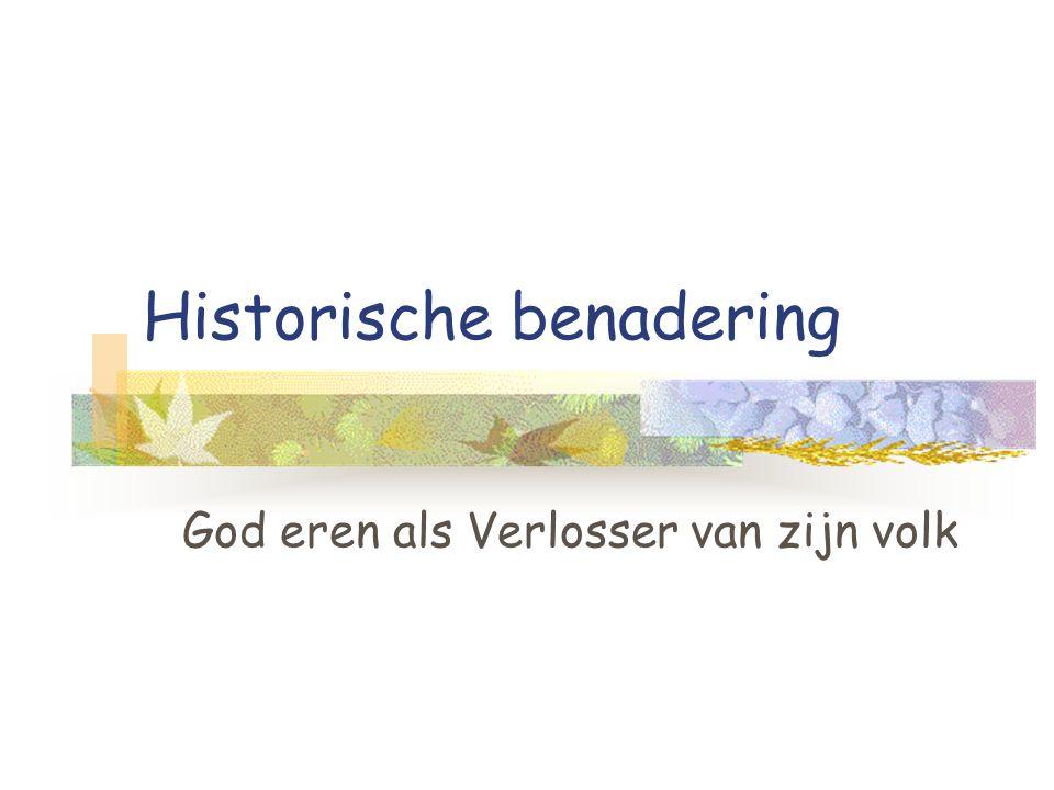 Historische benadering God eren als Verlosser van zijn volk