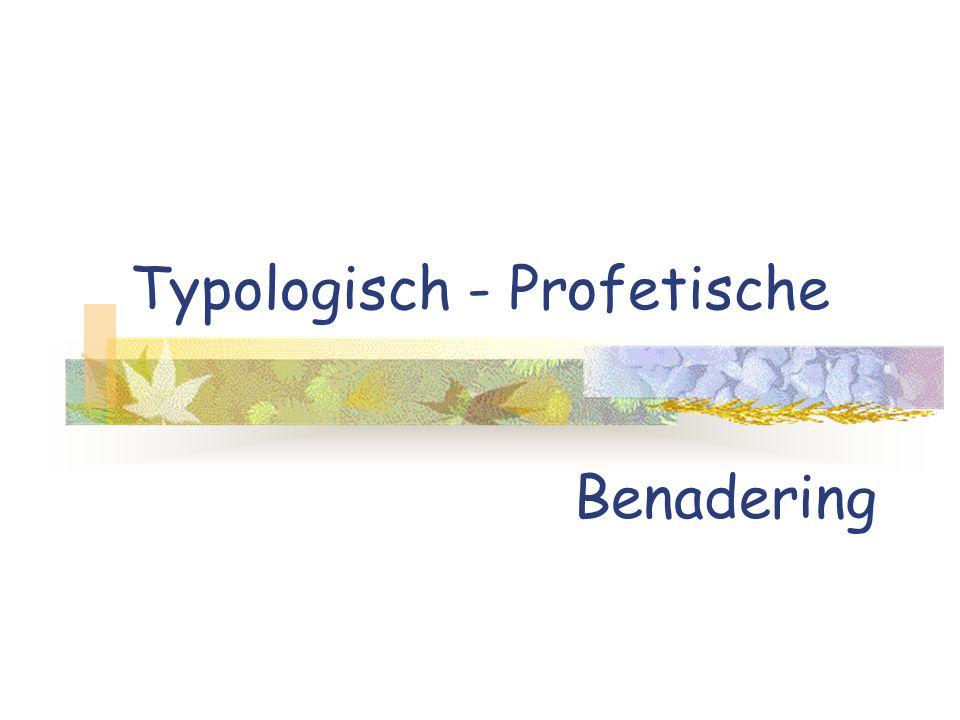 Typologisch - Profetische Benadering