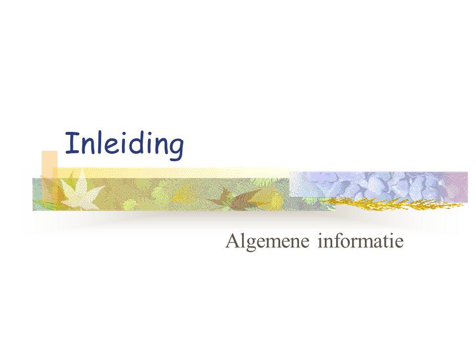 Inleiding Algemene informatie
