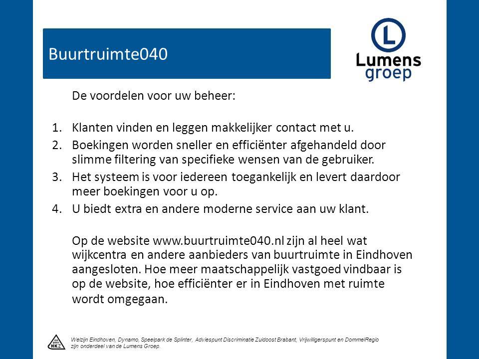 Buurtruimte040 Klik om een titel te maken Welzijn Eindhoven, Dynamo, Speelpark de Splinter, Adviespunt Discriminatie Zuidoost Brabant, Vrijwilligerspu