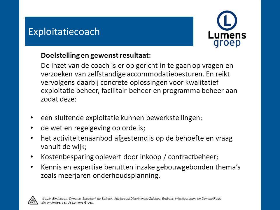 Exploitatiecoach Klik om een titel te maken Welzijn Eindhoven, Dynamo, Speelpark de Splinter, Adviespunt Discriminatie Zuidoost Brabant, Vrijwilligers