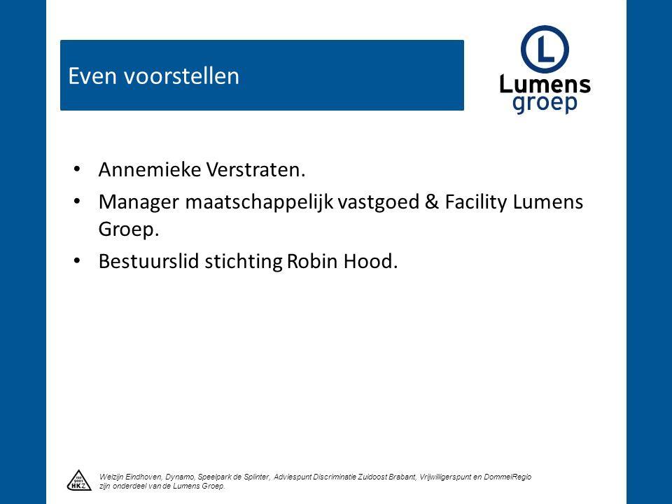 Even voorstellen Klik om een titel te maken Welzijn Eindhoven, Dynamo, Speelpark de Splinter, Adviespunt Discriminatie Zuidoost Brabant, Vrijwilligerspunt en DommelRegio zijn onderdeel van de Lumens Groep.