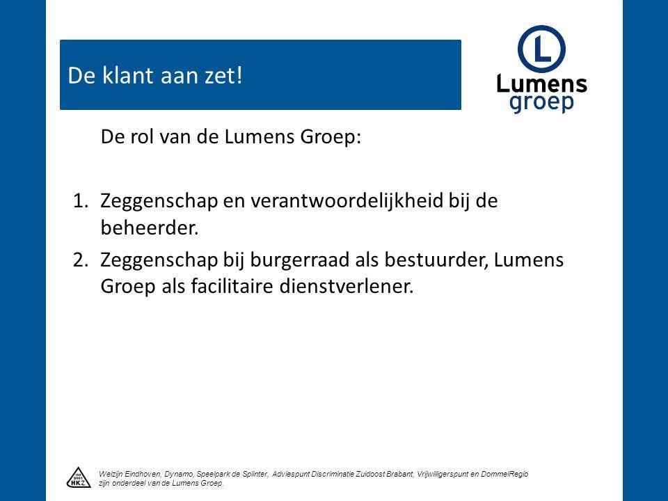 Tot slot Klik om een titel te maken Welzijn Eindhoven, Dynamo, Speelpark de Splinter, Adviespunt Discriminatie Zuidoost Brabant, Vrijwilligerspunt en DommelRegio zijn onderdeel van de Lumens Groep.