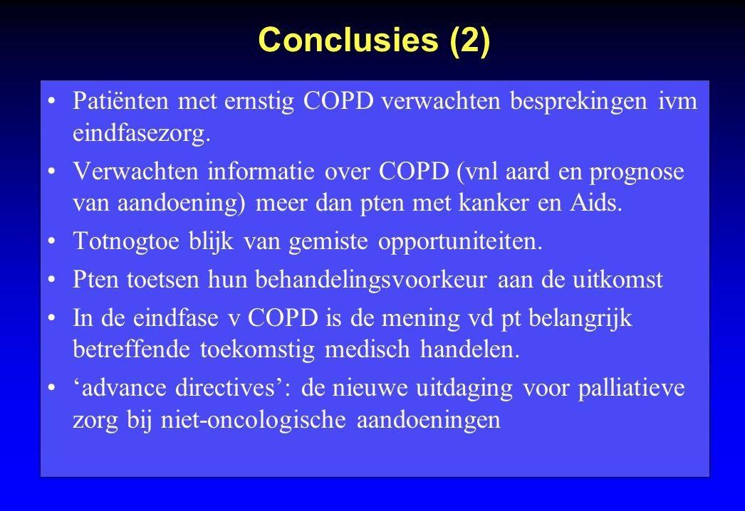 Conclusies (2) Patiënten met ernstig COPD verwachten besprekingen ivm eindfasezorg. Verwachten informatie over COPD (vnl aard en prognose van aandoeni