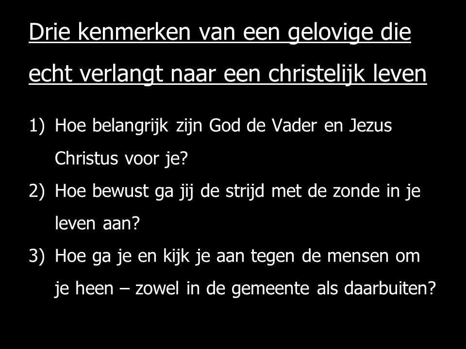 1)Hoe belangrijk zijn God de Vader en Jezus Christus voor je? 2)Hoe bewust ga jij de strijd met de zonde in je leven aan? 3)Hoe ga je en kijk je aan t