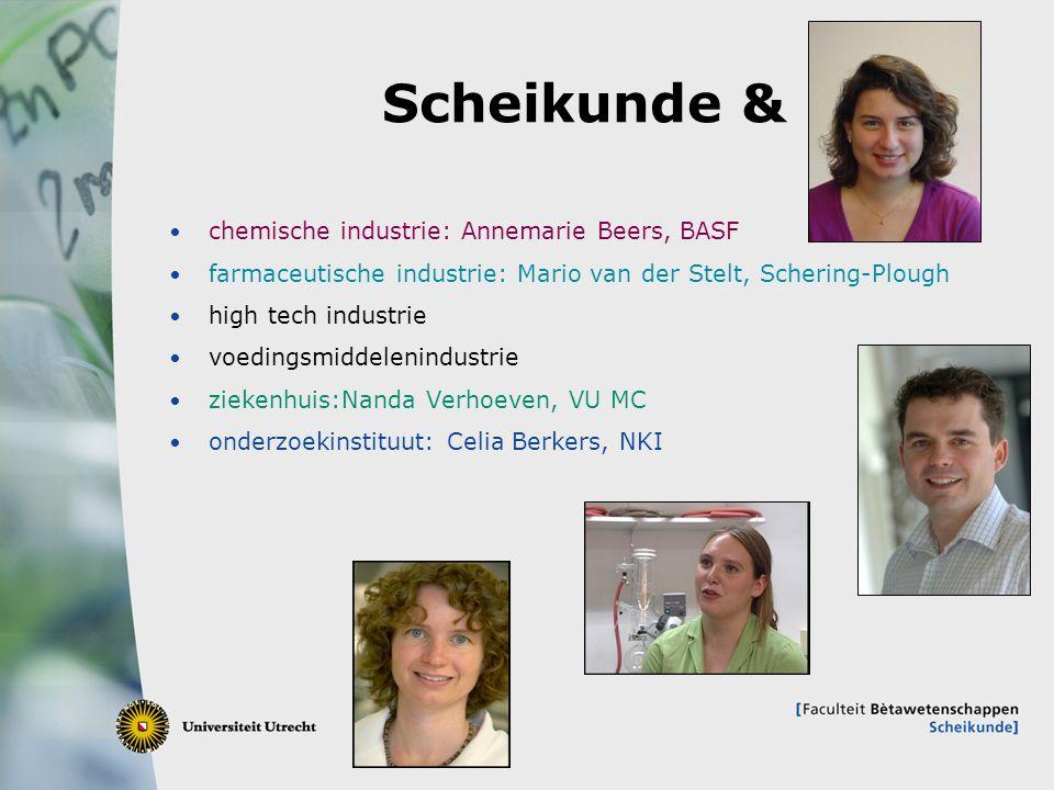 10 Scheikunde & chemische industrie: Annemarie Beers, BASF farmaceutische industrie: Mario van der Stelt, Schering-Plough high tech industrie voedings