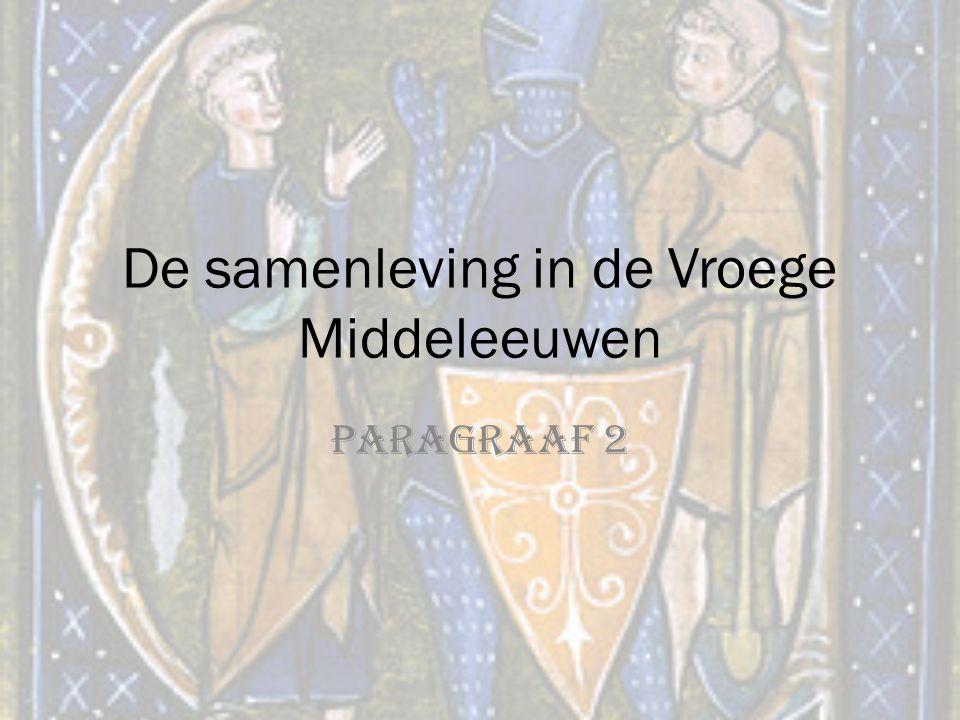De samenleving in de Vroege Middeleeuwen Paragraaf 2