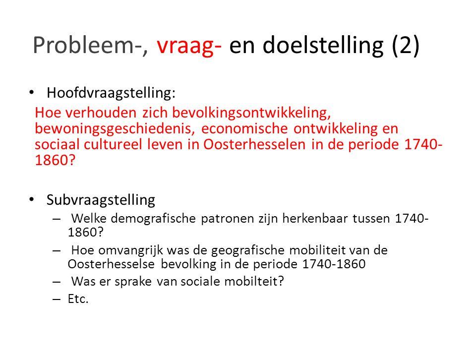 Probleem-, vraag- en doelstelling (2) Hoofdvraagstelling: Hoe verhouden zich bevolkingsontwikkeling, bewoningsgeschiedenis, economische ontwikkeling e