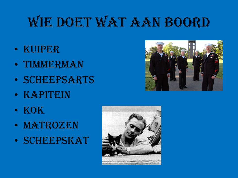 Wie doet wat aan boord Kuiper Timmerman Scheepsarts Kapitein Kok Matrozen Scheepskat